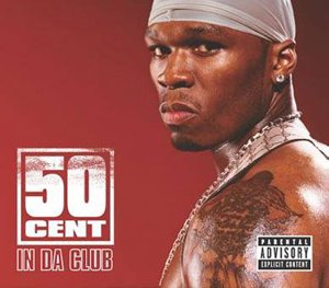 50 Cent - In Da Club (Remix) (Interscope Records, 2003)