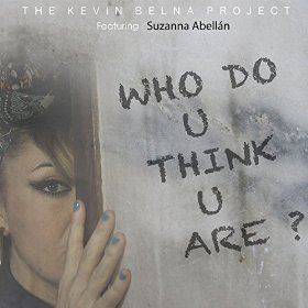 The Kevin Belna Project - Who Do U Think You Are? (Rama Music, 2015)