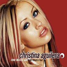 Christina Aguilera - Come On Over (All I Want Is You) (Remix) (RCA, 2000)